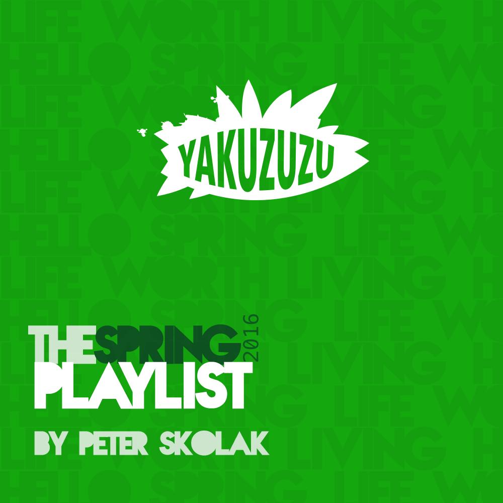 Yakuzuzu Spring Playlist 2016